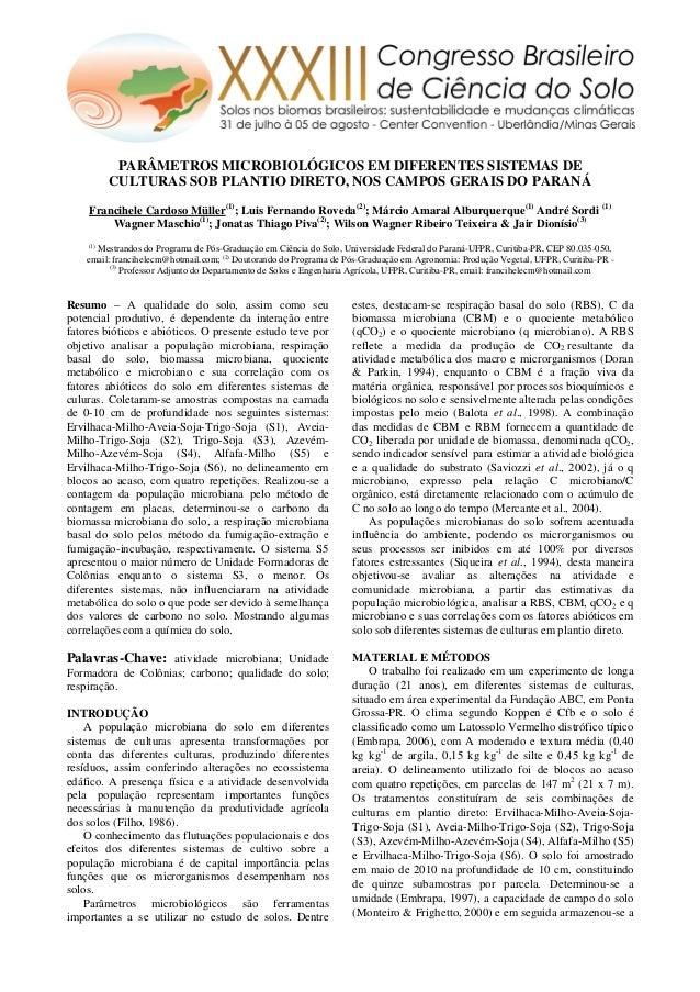 PARÂMETROS MICROBIOLÓGICOS EM DIFERENTES SISTEMAS DE CULTURAS SOB PLANTIO DIRETO, NOS CAMPOS GERAIS DO PARANÁ Francihele C...