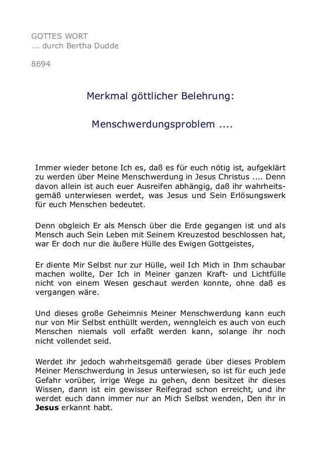 GOTTES WORT ... durch Bertha Dudde 8694 Merkmal göttlicher Belehrung: Menschwerdungsproblem .... Immer wieder betone Ich e...