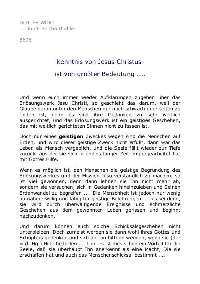 GOTTES WORT ... durch Bertha Dudde 8696 Kenntnis von Jesus Christus ist von größter Bedeutung .... Und wenn euch immer wie...
