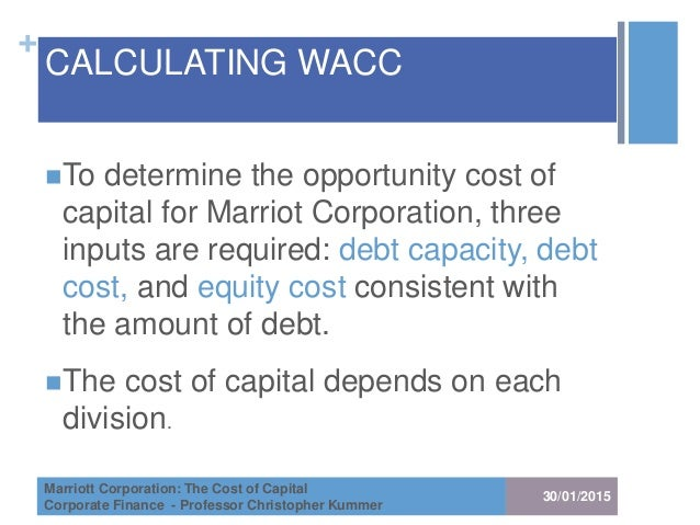 marriott corporation the cost of capital abridged Marriot corporation: the cost of capital (abridged) case solution,marriot corporation: the cost of capital (abridged) case analysis, marriot corporation: the cost of capital (abridged) case study solution, the calculation of wacc requires calculating first of all the cost of equity and cost of debt.
