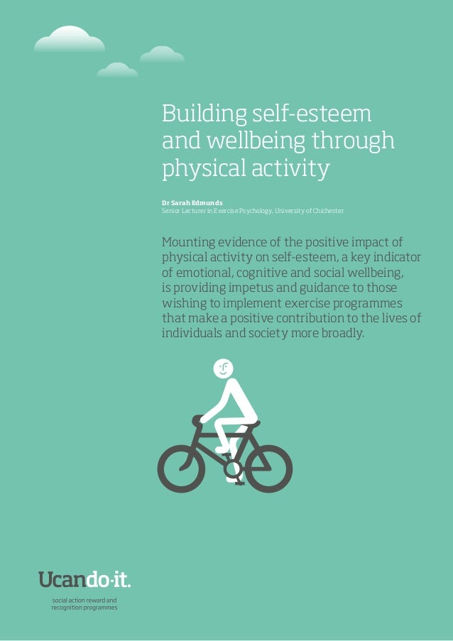 Building self-esteem and wellbeing through physical activity Dr Sarah Edmunds Senior Lecturer in Exercise Psychology, Univ...