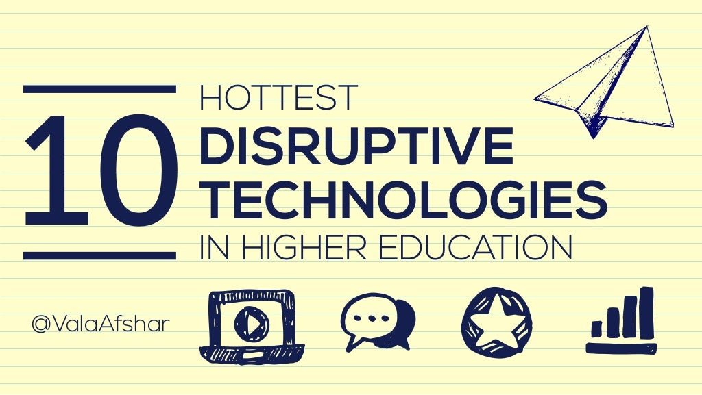 Ten Hottest Disruptive Technologies in Higher Education