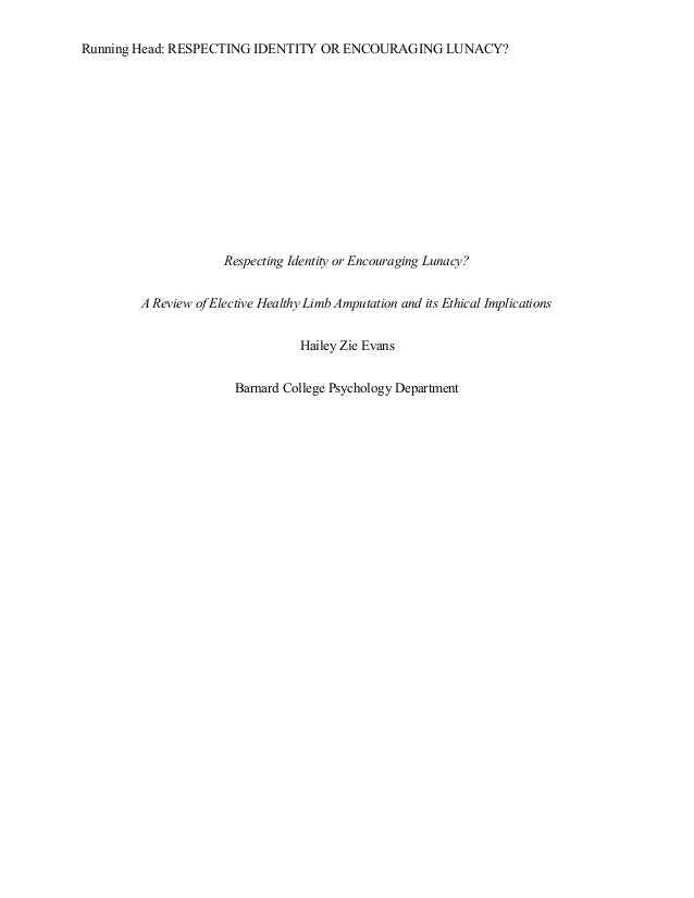 Running Head: RESPECTING IDENTITY OR ENCOURAGING LUNACY? Respecting Identity or Encouraging Lunacy? A Review of Elective H...