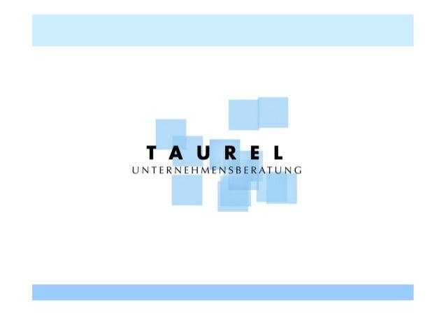 Taurel Unternehmensberatung UG (haftungsbeschränkt) Service Managementberatung für Technologie-Dienstleistungs- Organisati...