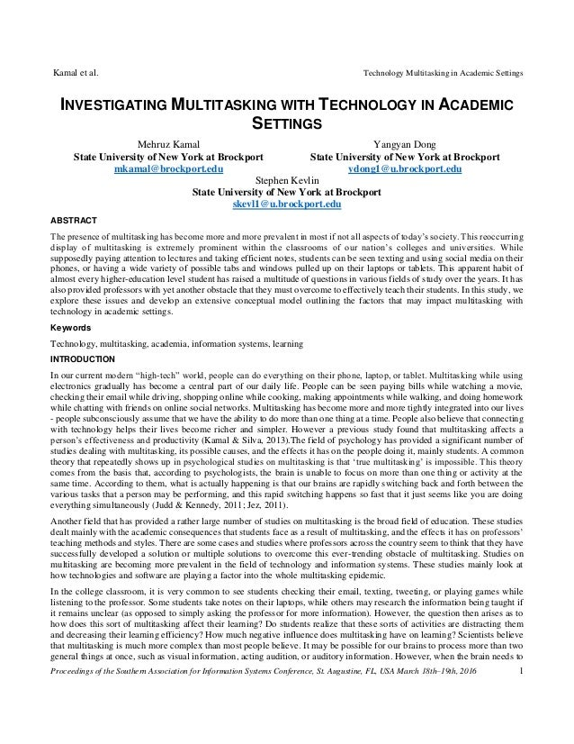 technology and multitasking An anonymous online questionnaire asked respondents to indicate which everyday and technology-based tasks they choose to combine for multitasking and to indicate how difficult it is to multitask when combining the tasks.