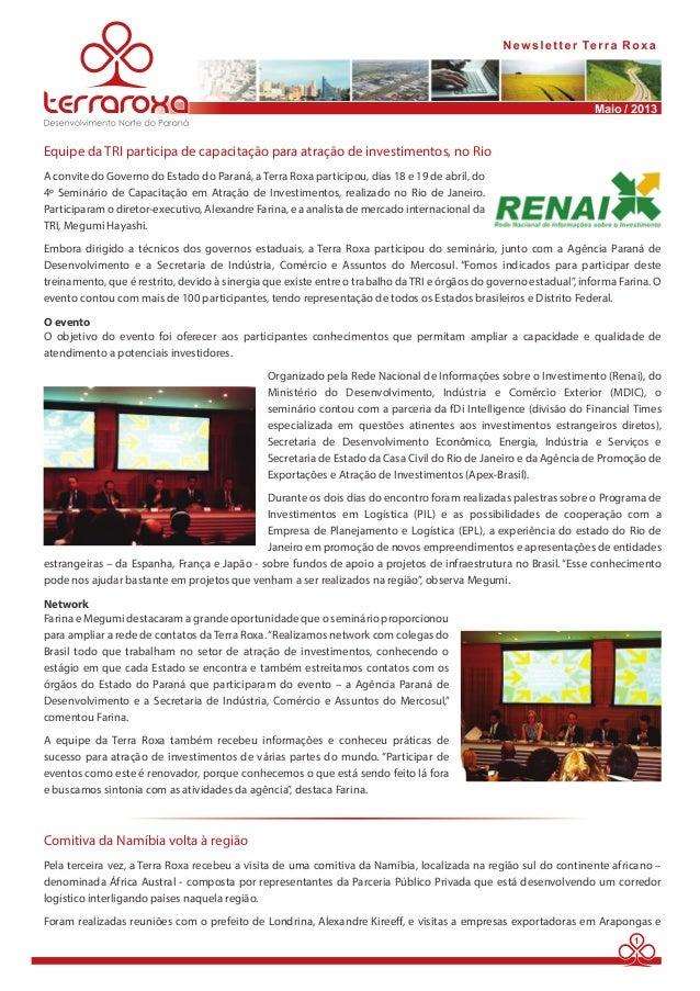 Maio / 2013  Equipe da TRI participa de capacitação para atração de investimentos, no Rio  A convite do Governo do Estado ...