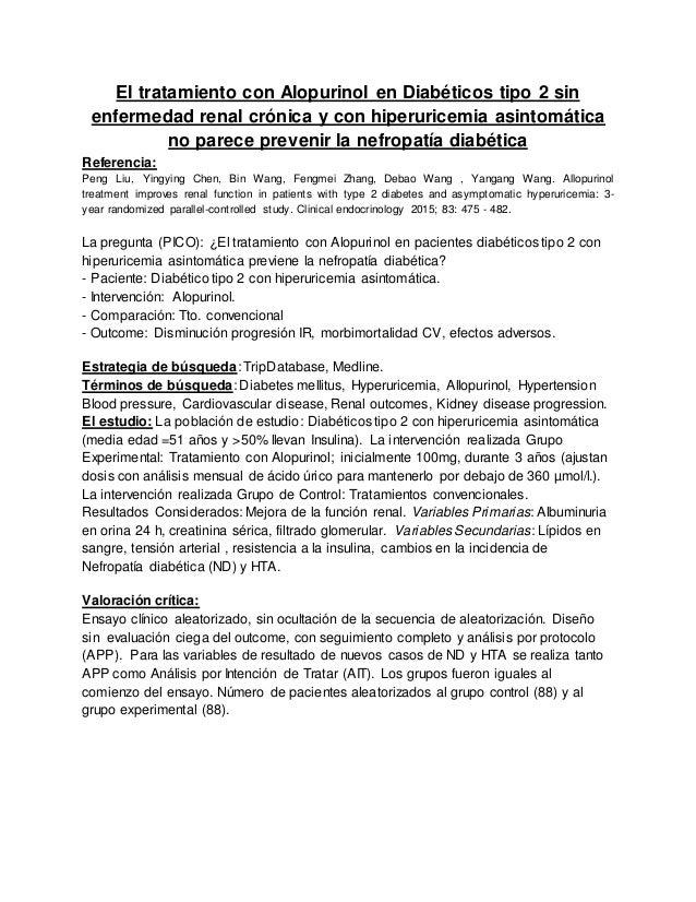 El tratamiento con Alopurinol en Diabéticos tipo 2 sin enfermedad renal crónica y con hiperuricemia asintomática no parece...