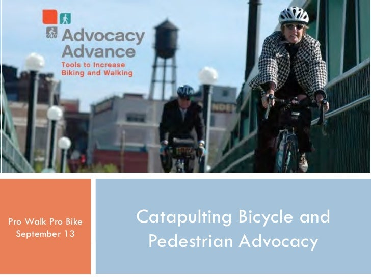 1                    ADVOCACY ADVANCEPro Walk Pro Bike      Catapulting Bicycle and  September 13      ACTION 2020 WORKSHO...