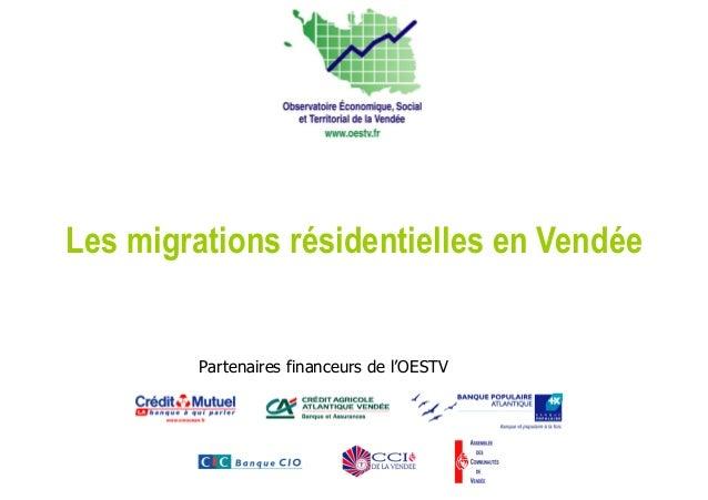 Les migrations résidentielles en Vendée Partenaires financeurs de l'OESTV