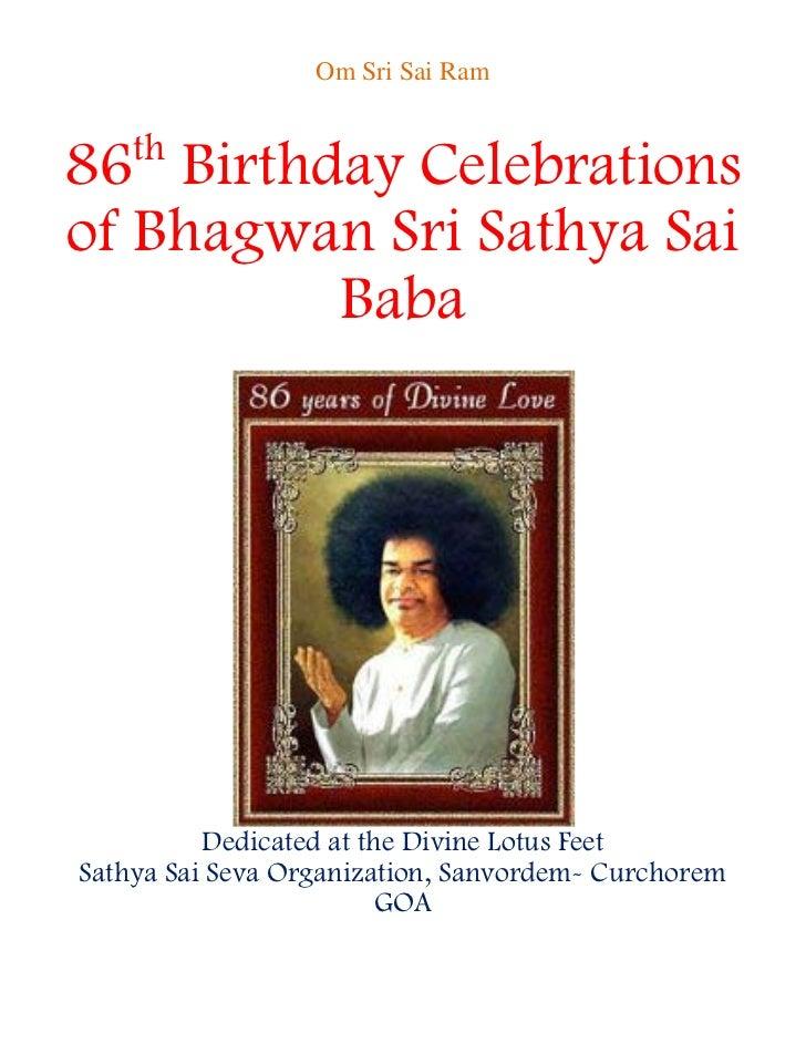 Om Sri Sai Ram    th86 Birthday Celebrationsof Bhagwan Sri Sathya Sai         Baba          Dedicated at the Divine Lotus ...