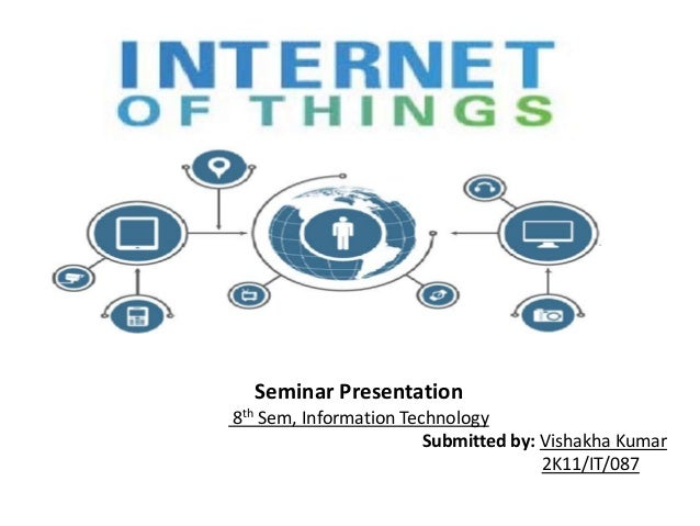 Seminar Presentation 8th Sem, Information Technology Submitted by: Vishakha Kumar 2K11/IT/087