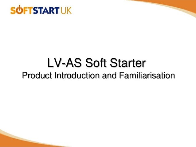 LV-AS Soft Starter Product Introduction and Familiarisation