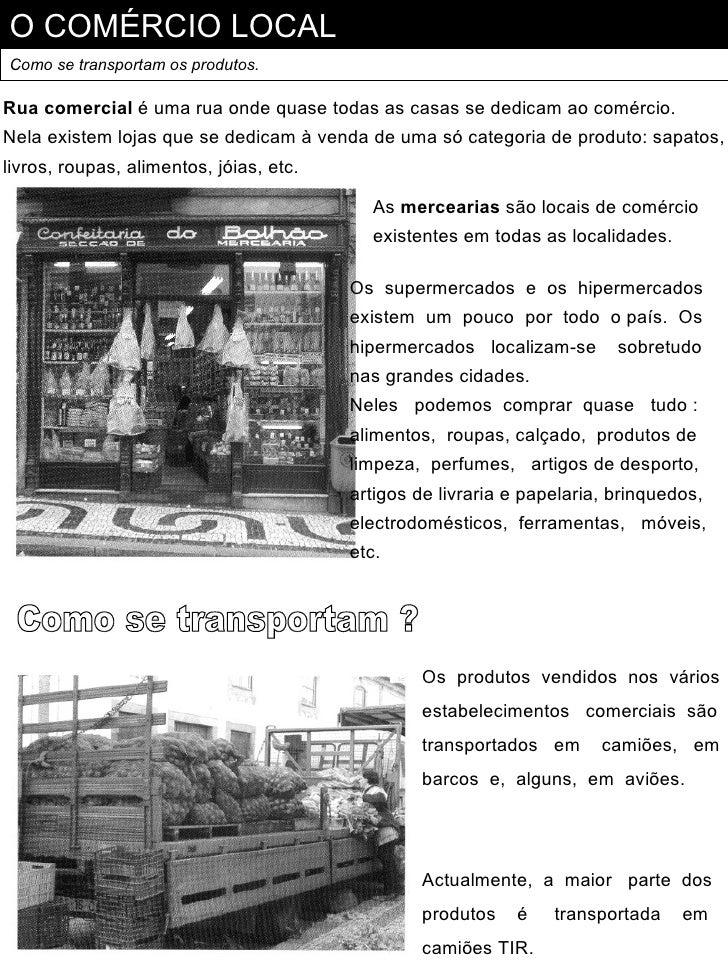 O COMÉRCIO LOCALComo se transportam os produtos.Rua comercial é uma rua onde quase todas as casas se dedicam ao comércio.N...