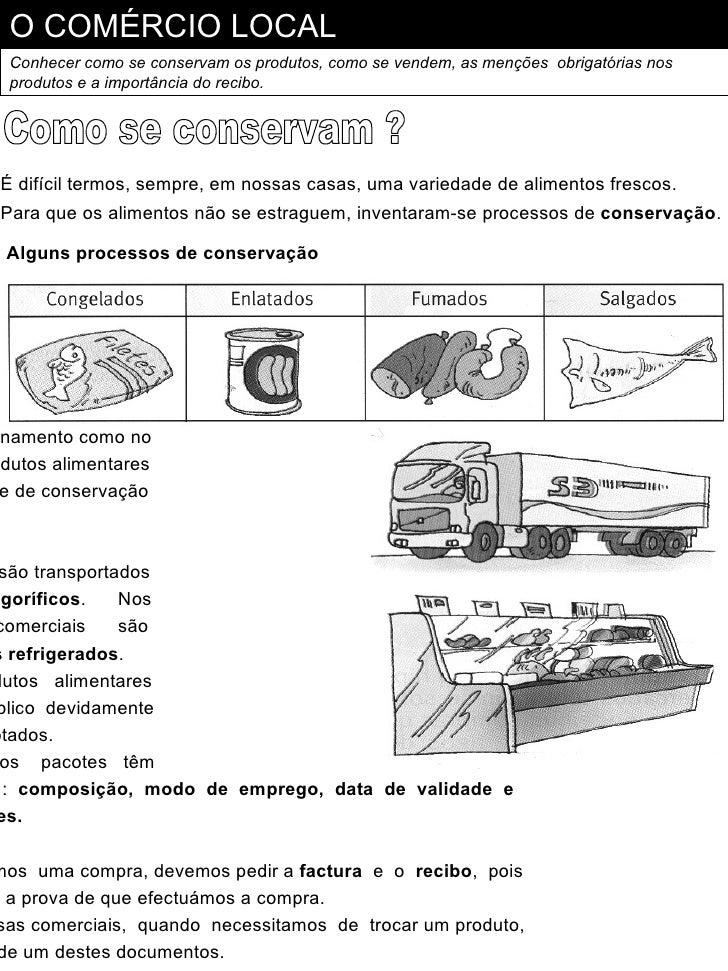O COMÉRCIO LOCAL  Conhecer como se conservam os produtos, como se vendem, as menções obrigatórias nos  produtos e a import...