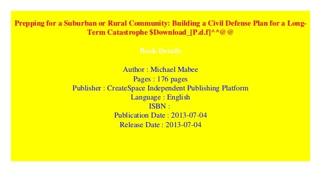 Prepping for a Suburban or Rural Community: Building a Civil Defense Plan for a Long-Term Catastrophe