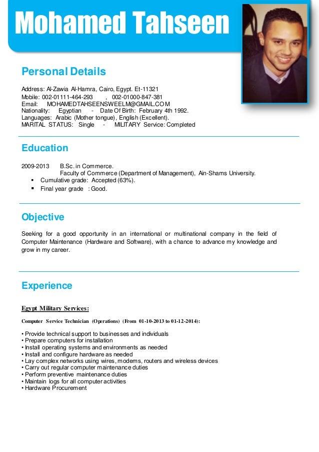 / Mohamed Tahseen Personal Details Address: Al-Zawia Al-Hamra, Cairo, Egypt. Et-11321 Mobile: 002-01111-464-293 , 002-0100...