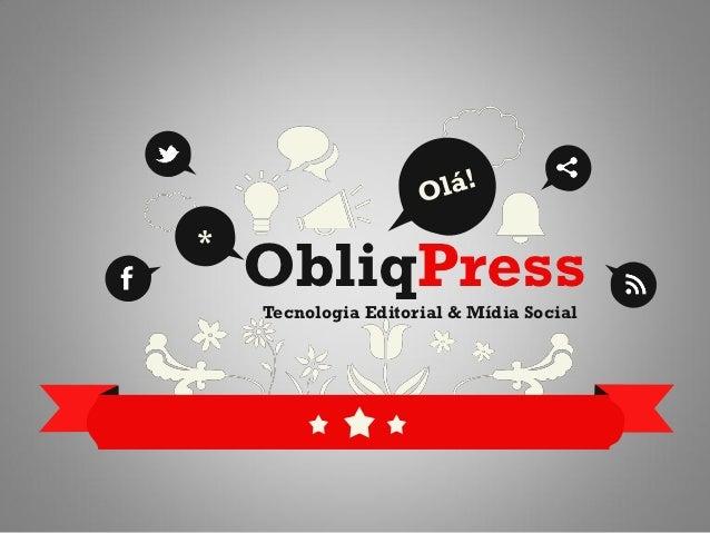*    ObliqPress    Tecnologia Editorial & Mídia Social