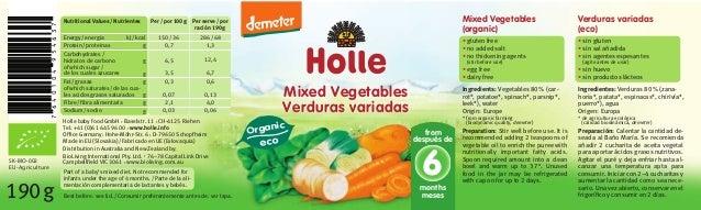 Verduras variadas (eco) Mixed Vegetables (organic) Ingredientes: Verduras 80% (zana- horia*, patata*, espinacas*, chirivía...