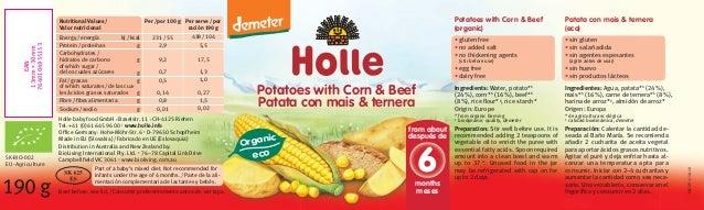 Potatoes with Corn & Beef Patata con mais & ternera 190g SK-BIO-002 EU-Agriculture Per/por 100g 231/55 2,9 9,2 0,7 0,5 0,1...