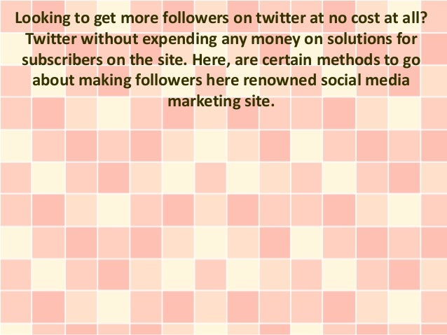 Looking to get more followers on twitter at no cost at all? Twitter without expending any money on solutions for subscribe...