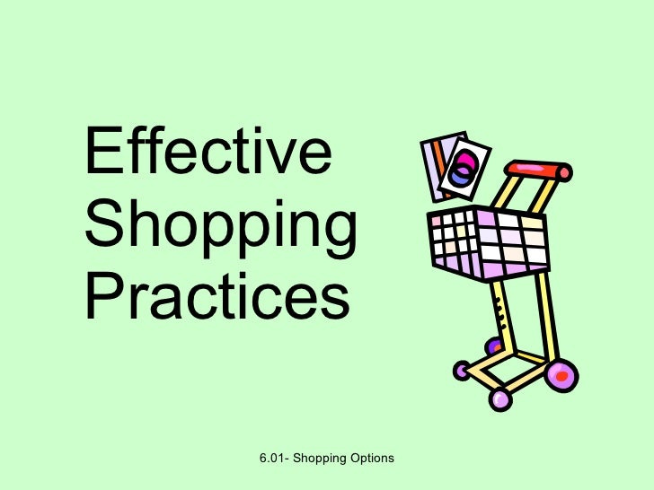 Effective Shopping Practices 6.01- Shopping Options