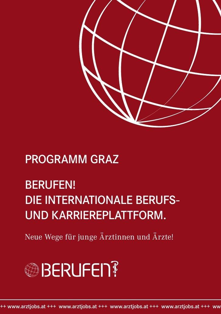 PROGRAMM GRAZ         BERUFEN!         DIE INTERNATIONALE BERUFS-         UND KARRIEREPLATTFORM.         Neue Wege für jun...