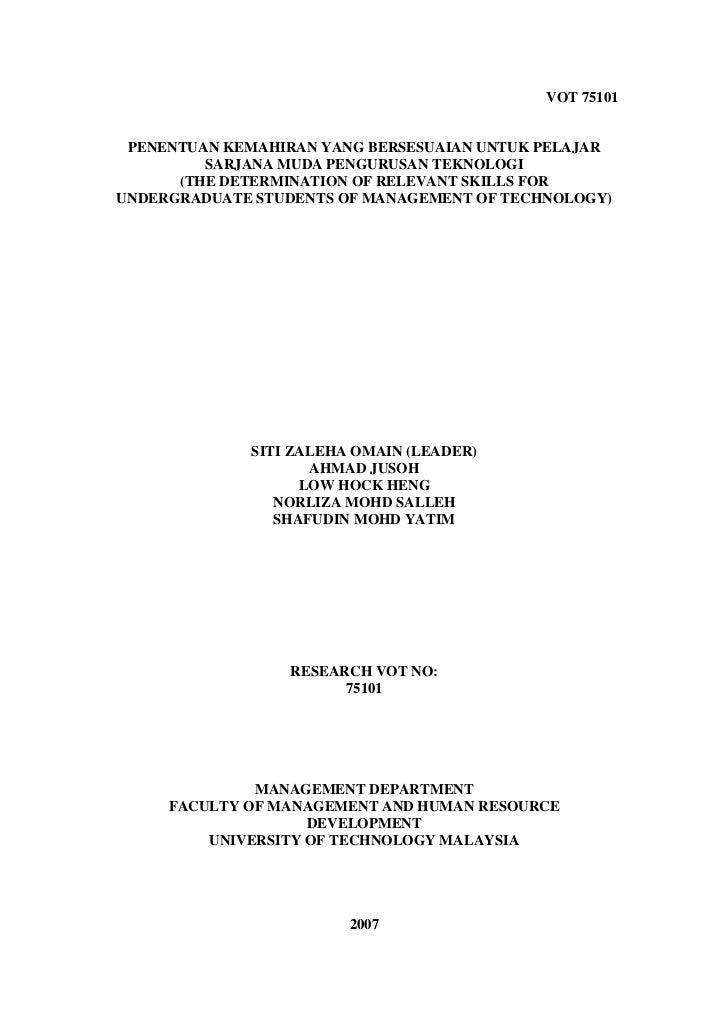 VOT 75101 PENENTUAN KEMAHIRAN YANG BERSESUAIAN UNTUK PELAJAR         SARJANA MUDA PENGURUSAN TEKNOLOGI      (THE DETERMINA...