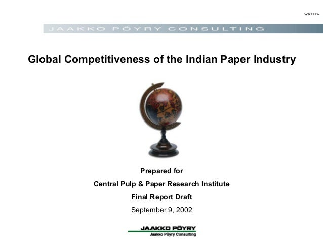 Prepared for Central Pulp & Paper Research Institute Final Report Draft September 9, 2002 52A00087 Global Competitiveness ...