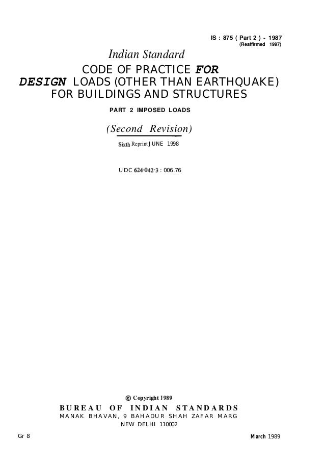 IS : 875 ( Part 2 ) - 1987 (Reaffirmed 1997)  Indian Standard CODE OF PRACTICE FOR DESIGN LOADS (OTHER THAN EARTHQUAKE) FO...