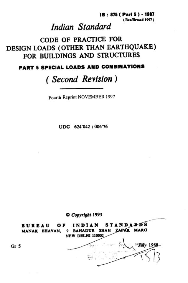 IS : 875( Part 5 ) - 1997 (Reeed 1997 ) Indian Standard CODE OF PRACTICE FOR DESIGN LOADS (OTHER THAN EARTHQUAKE) FOR BUIL...