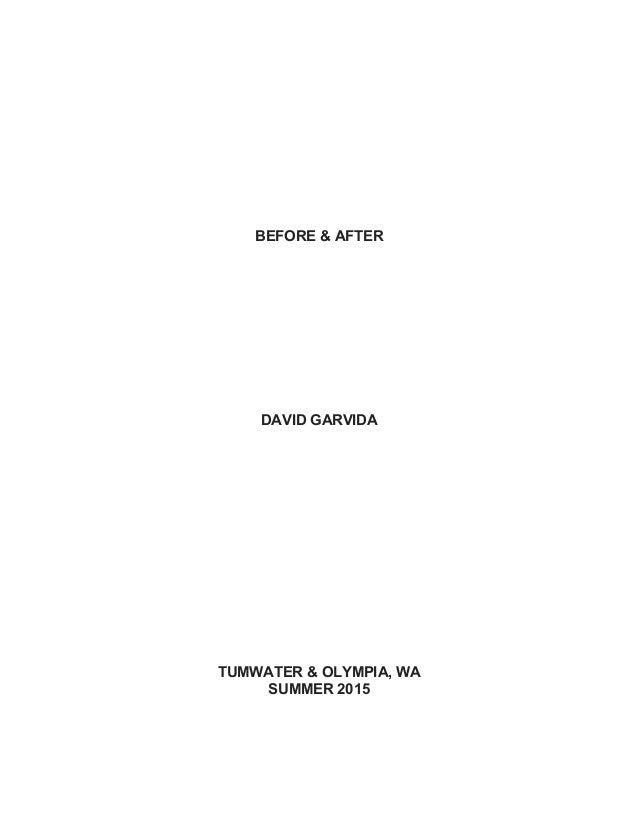 BEFORE & AFTER DAVID GARVIDA TUMWATER & OLYMPIA, WA SUMMER 2015