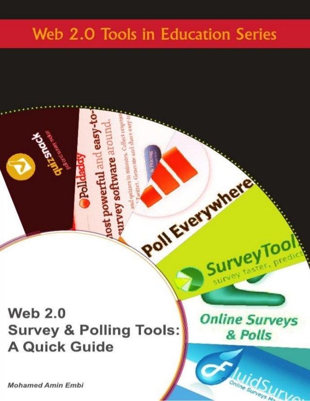 Web 2.0 Survey & Polling Tools:       A Quick Guide       MOHAMED AMIN EMBI      Centre for Academic Advancement        Un...