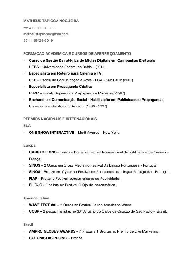MATHEUS TAPIOCA NOGUEIRA www.mtapioca.com matheustapioca@gmail.com 55 11 98428-7019 FORMAÇÃO ACADÊMICA E CURSOS DE APERFEI...