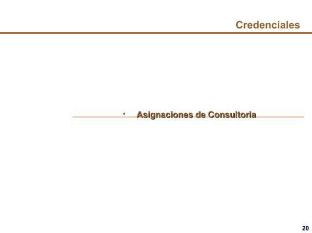 20 Credenciales • Asignaciones de ConsultoriaAsignaciones de Consultoria