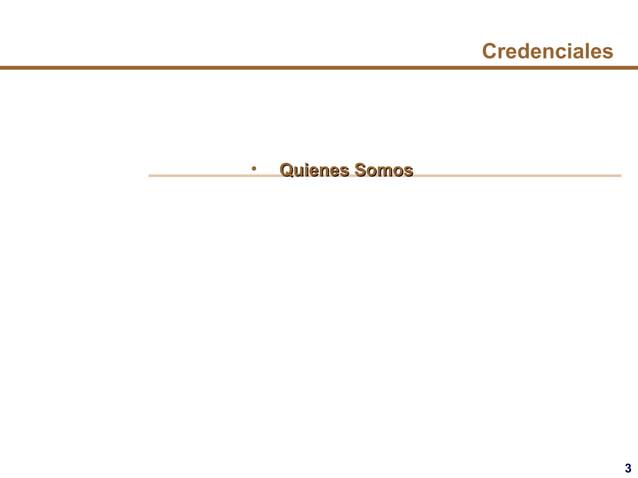 3 Credenciales • Quienes SomosQuienes Somos