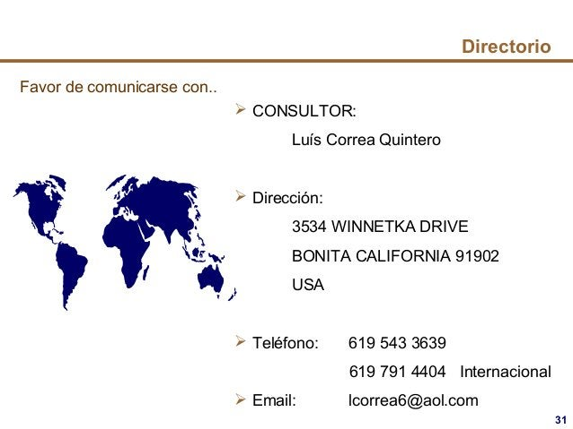 31  CONSULTOR: Luís Correa Quintero  Dirección: 3534 WINNETKA DRIVE BONITA CALIFORNIA 91902 USA  Teléfono: 619 543 3639...