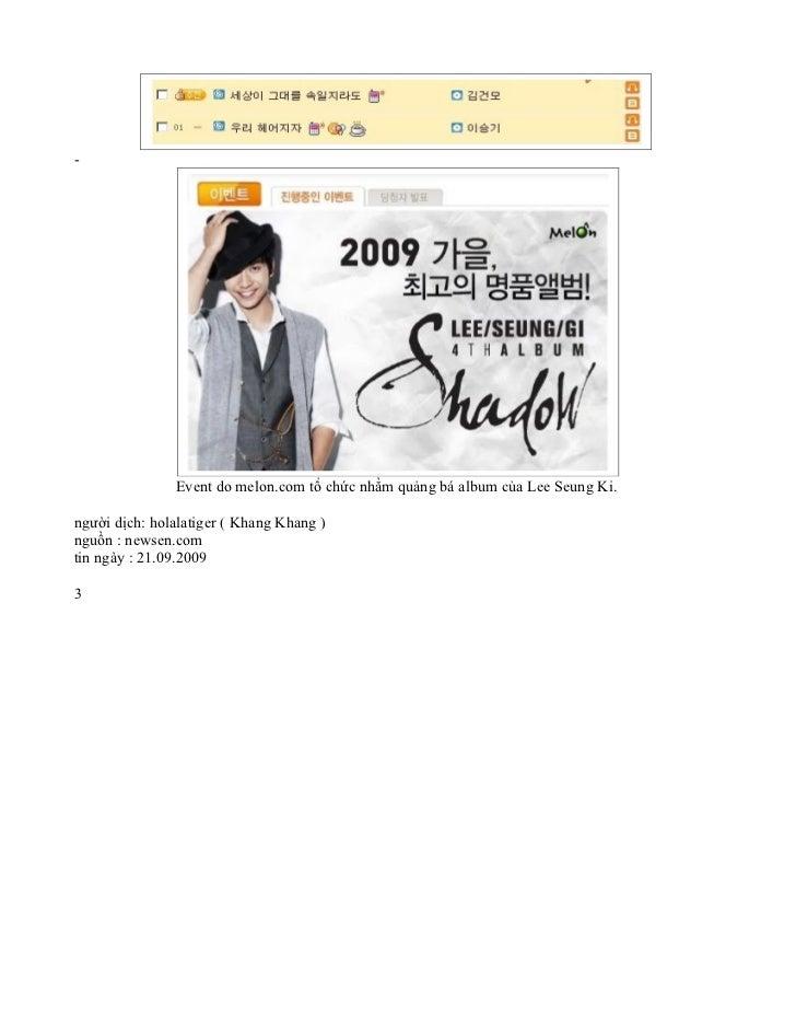 -               Event do melon.com tổ chức nhằm quảng bá album của Lee Seung Ki.người dịch: holalatiger ( Khang Khang )ngu...