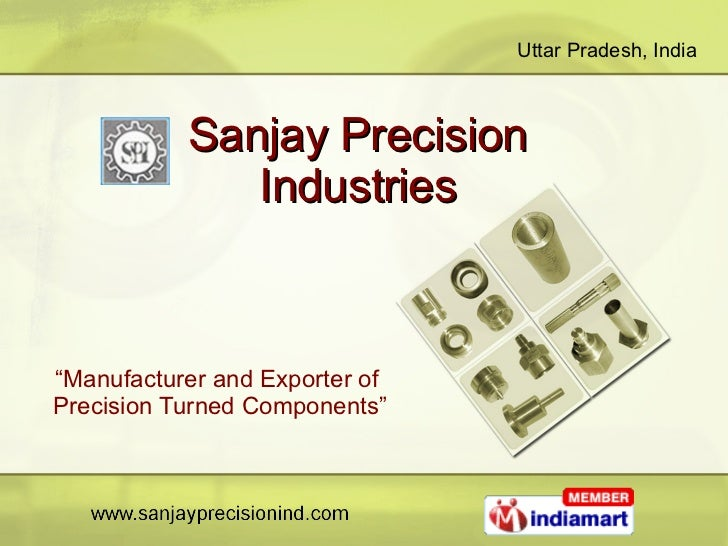 """Sanjay Precision  Industries  """" Manufacturer and Exporter of  Precision Turned Components"""""""