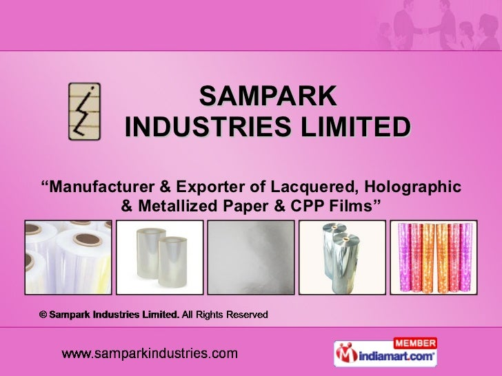 "SAMPARK INDUSTRIES LIMITED "" Manufacturer & Exporter of Lacquered, Holographic & Metallized Paper & CPP Films"""