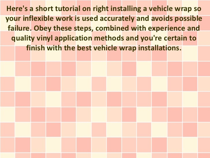 Heres a short tutorial on right installing a vehicle wrap soyour inflexible work is used accurately and avoids possible fa...