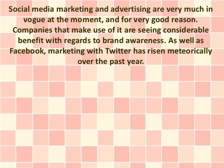 Social media marketing and advertising are very much in    vogue at the moment, and for very good reason. Companies that m...