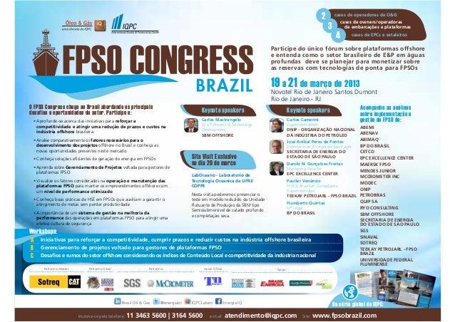 Brasil Oil & Gas @energiabr IQPCLatam Energia IQ Da série global do IQPC: O FPSO Congress chega ao Brasil abordando os pri...