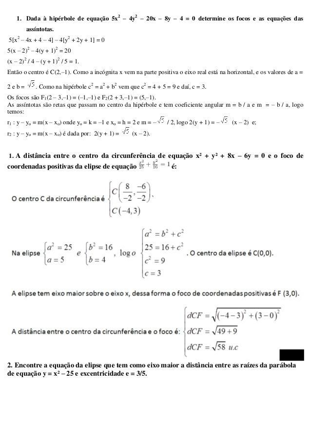 1. Dada à hipérbole de equação 5x2 – 4y2 – 20x – 8y – 4 = 0 determine os focos e as equações das assíntotas. 5[x2 – 4x + 4...