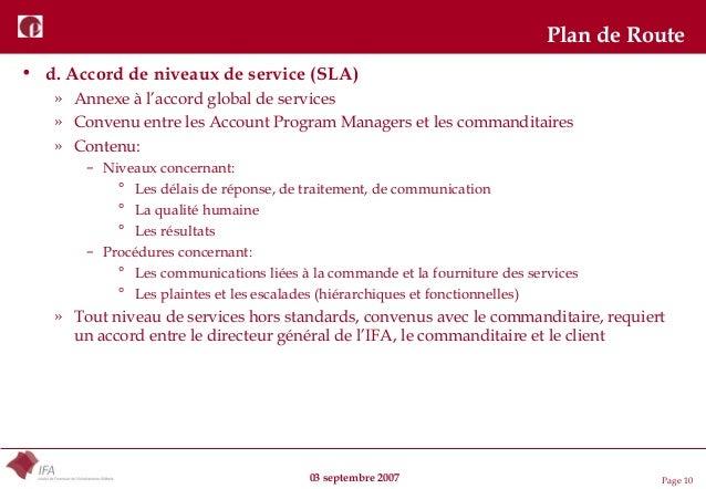 03 septembre 2007 Page 10 Plan de Route • d. Accord de niveaux de service (SLA) » Annexe à l'accord global de services » C...