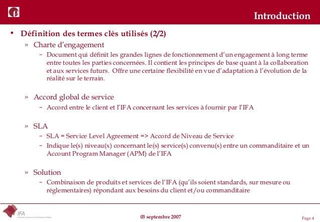 03 septembre 2007 Page 4 Introduction • Définition des termes clés utilisés (2/2) » Charte d'engagement – Document qui déf...