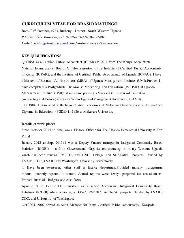 CURRICULUM VITAE FOR BRASIO MATUNGO Born: 24th October, 1963, Bushenyi District- South Western Uganda P.O Box 3005. Kampal...