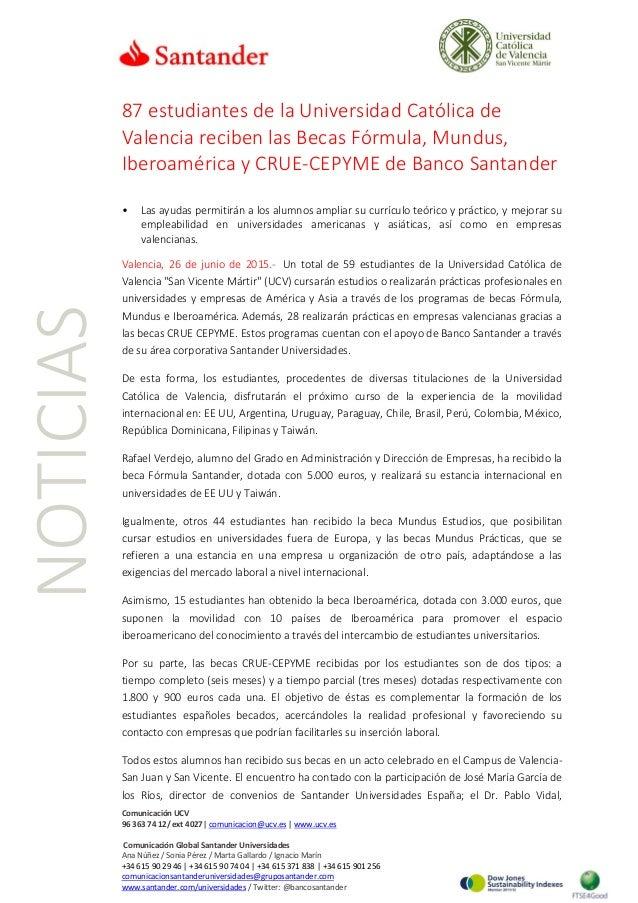 Comunicación UCV 96 363 74 12/ ext 4027| comunicacion@ucv.es | www.ucv.es Comunicación Global Santander Universidades Ana ...