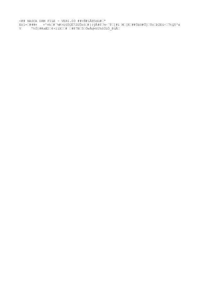 <## NASCA DRM FILE - VER1.00 ##>Ñ#íÂ@5dù#'ª Eò1='###¤ ×^¤h'#`¼#>ù§ÖÇÈ72GÛzò'#}(ÿÅ#f'¼~¨Ý'[#ì M'[K'##Úá©#Ô]'To'Þ2Eú·'7tQ5^«...