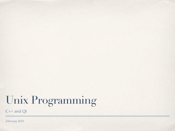 Unix ProgrammingC++ and QtFebruary 2010