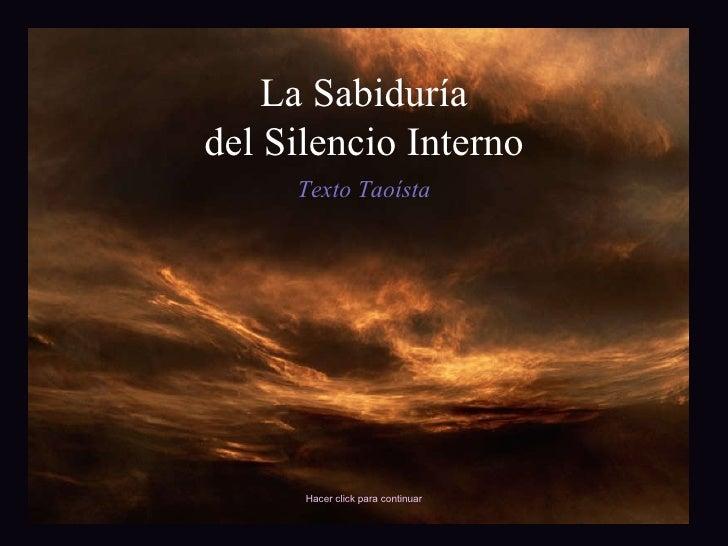La Sabiduría del Silencio Interno Texto Taoísta Hacer click para continuar